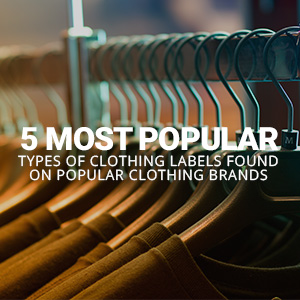 5 Types Of Labels Found On Popular Clothing Brands