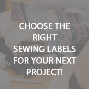 Choose The Right Sewing Labels For Your Project