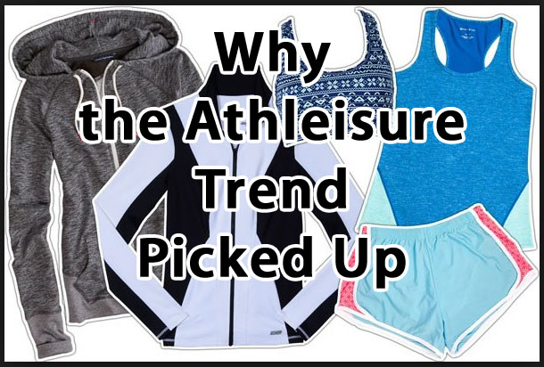 Why the Athleisure Trend Picked Up