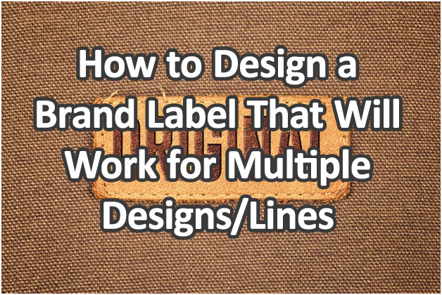 How to Design a Brand Label That Will Work for Multiple Designs_edited
