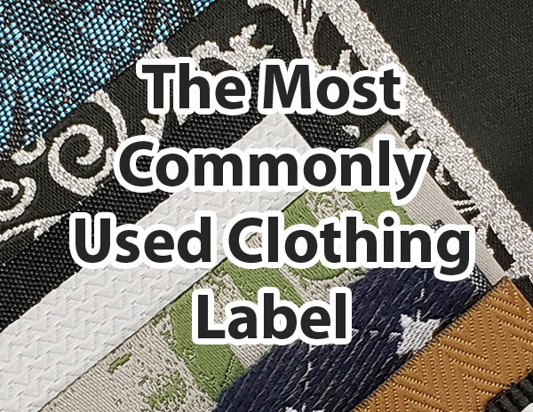 The Most Commonly Used Clothing Label